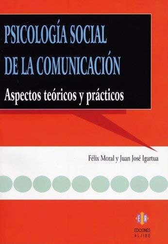 Psicologia Social de la Comunicacion: Aspectos Teoricos y Practicos = Social Psychology of Communication 9788497002974