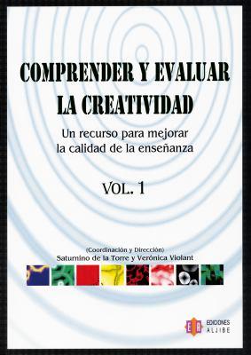 Comprender y Evaluar la Creatividad, Vol 1: Un Recurso Para Mejorar la Calidad de la Ensenanza 9788497003254