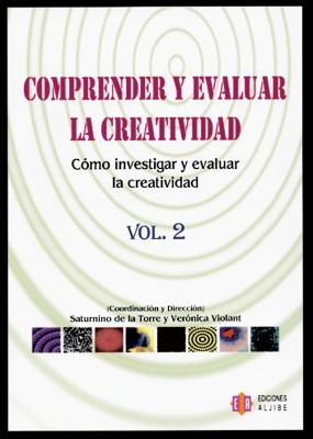 Comprender y Evaluar la Creatividad, Vol2: Como Investigar y Evaluar la Creatividad = Understanding and Evaluating Creativity 9788497003261
