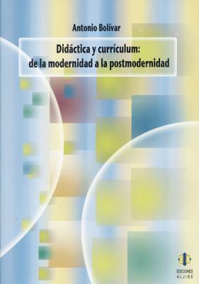 Didactica y Curriculum: De la Modernidad a la Postmodernidad 9788497004596