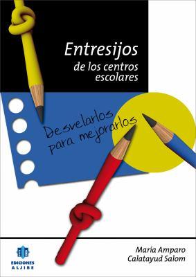 Entresijos de los Centros Escolares: Desvelarlos Para Mejorarlos 9788497005265