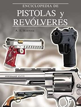 Enciclopedia de Pistolas y Revolveres 9788497641005