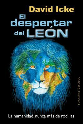El Despertar del Leon: La Humanidad, Nunca Mas de Rodillas = The Awakening of the Lion 9788497778145