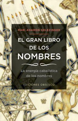 El Gran Libro de los Nombres: La Energia Cabalistica de los Nombres = The Big Book of Names 9788497778183