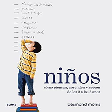Ninos: Como Piensan, Aprenden y Crecen de Los 2 a Los 5 Anos 9788498015560