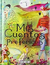 Mis Cuentos Preferidos = My Favorite Stories - Andersen / Grimm / Perrault