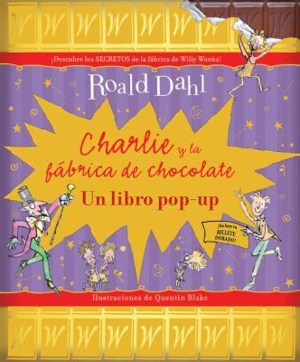 Charlie y La Fabrica de Chocolate: Un Libro Pop-Up 9788498256697