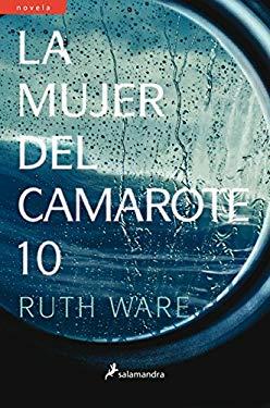 La mujer del camarote 10/ The Woman in Cabin 10 (Spanish Edition) - Ruth Ware