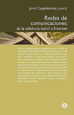 Redes de Comunicaciones. de La Telefon A M Bil a Internet 9788498804416