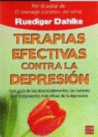Terapias Efectivas Contra La Depresion: Una Guia de Los Desencadenantes, Las Razones y El Tratamiento Mas Eficaz de La Depresion 9788499170244
