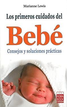 Los Primeros Cuidados del Bebe = The First Baby Care 9788499170329