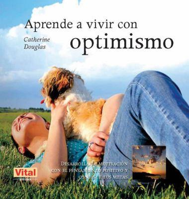 Aprende A Vivir Con Optimismo 9788499170404