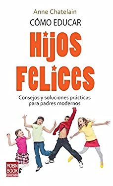 Como Educar Hijos Felices 9788499170435