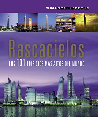Rascacielos: Los 101 Edificios Mas Altos del Mundo 9788499281049