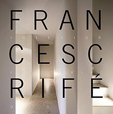 Francesc Rife: Interior Industrial Design 9788499361956
