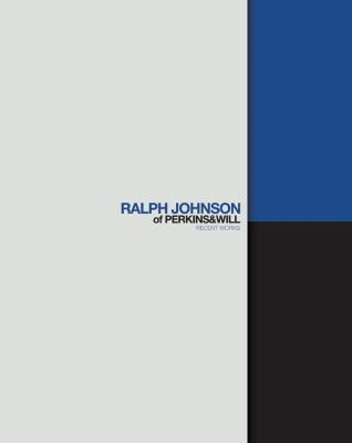 Ralph Johnson of Perkins + Will: Recent Works