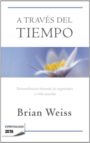 A Traves del Tiempo = Through Time Into Healing 9788498724431