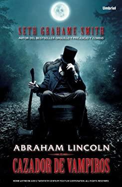 Abraham Lincoln, Cazador de Vampiros 9788492915149