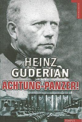Achtung-Panzer!: El Desarrollo de los Blindados, su Tactica de Combate y Sus Posibilidades Operativas 9788492567355