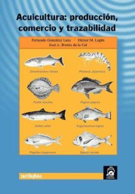 Acuicultura: Produccion, Comercio y Trazabilidad 9788497450911