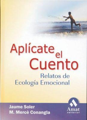 Aplicate El Cuento: Relatos de Ecologia Emocional 9788497351607