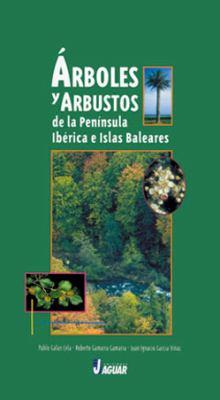 Arboles y Arbustos de La Peninsula Iberica E Islas Baleares 9788495537508