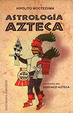 Astrologia Azteca = Aztec Astrology 9788497776738