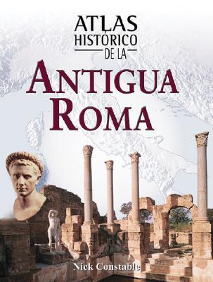 Atlas Historico de La Antigua Roma 9788497646468