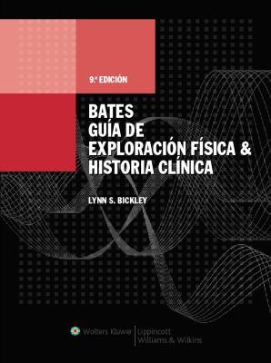 Bates, Guia de Exploracion Fisica E Historia Clinica