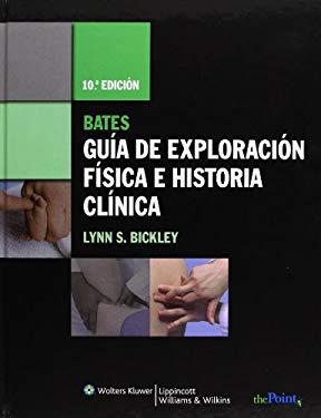 Bates Guia de Exploracion Fisica E Historia Clinica [With Access Code] 9788496921481