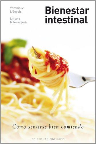 Bienestar Intestinal: Como Sentirse Bien Comiendo = Intestinal Welfare 9788497776691