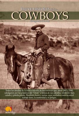 Breve Historia de Los Cowboys 9788497636612