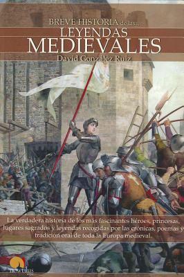 Breve Historia de las Leyendas Medievales 9788497639385