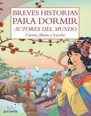 Breves Historias Para Dormir: Cuentos, Fabulas y Leyendas = Short Bedtimes Stories 9788492691487
