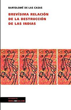 Brevisima Relacion de la Destruccion de las Indias 9788496290099