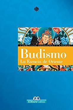 Budismo: La Esencia de Oriente 9788497646796