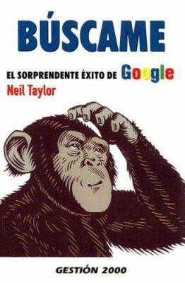Buscame: El Soprendente Exito de Google 9788496612303