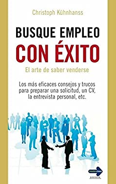 Busque Empleo Con Exito: El Arte de Saber Venderse = Successfully Seek Employment 9788499170534