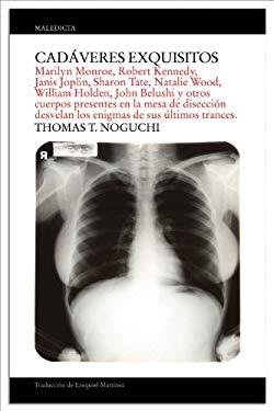 Cadaveres Exquisitos: Marilyn Monroe, Robert Kennedy, Janis Joplin, Sharon Tate, Natalie Wood, William Holden, John Belushi y Otros Cuerpos