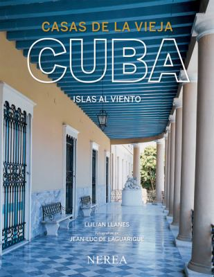 Casas de la Vieja Cuba: Islas al Viento 9788496431515