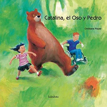 Catalina, el Oso y Pedro / Catalina, The Bear, and Pedro (Spanish Edition) - Pieper, Christiane