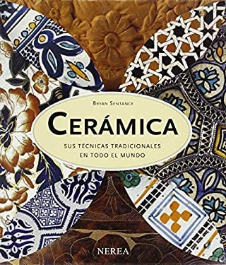 Ceramica: Sus Tecnicas Tradicionales en Todo el Mundo 9788496431058