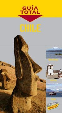 Chile (Guia Total/ Total Guide) (Spanish Edition) - Calvo, Gabriel