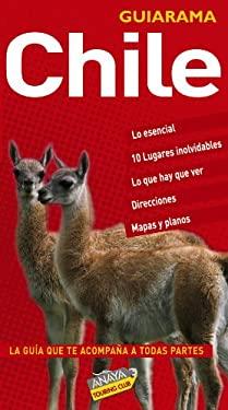 Chile (Guiarama) (Spanish Edition) - Tzschaschel, Sabine, Calvo, Gabriel