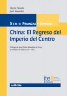 China: El Regreso del Imperio del Centro 9788497452380