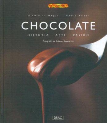 Chocolate - Historia, Arte, Pasion 9788496550322