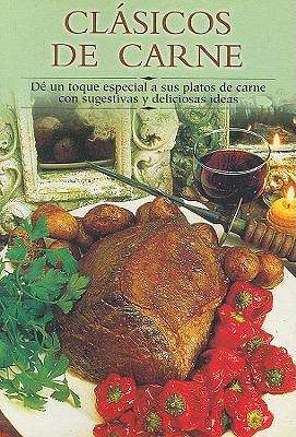 Clasicos de Carne: de un Toque Especial A Sus Platos de Carne Con Sugestivas y Deliciosas Ideas 9788497640541