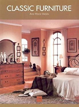 Classic Furniture - Meubles de Style - Klassische Mobel 9788495692276