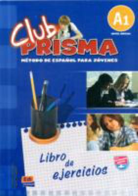Club Prisma 1 Beginner Level A1 - Exercises Book No Answers: Exercises Book for Student - No Answers (Web Access for Evaluations) 9788498480115