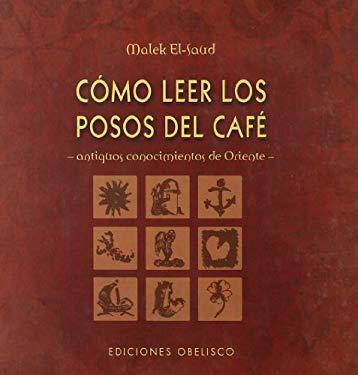Como Leer Los Posos del Cafe 9788497775236